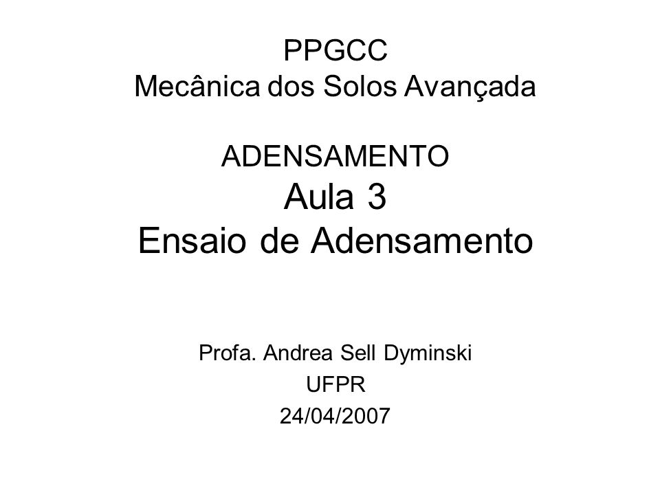 Profa. Andrea Sell Dyminski UFPR 24/04/2007