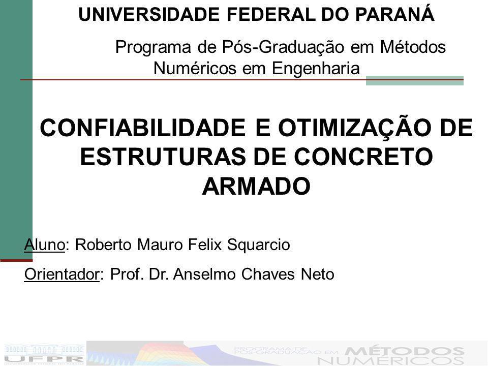 CONFIABILIDADE E OTIMIZAÇÃO DE ESTRUTURAS DE CONCRETO ARMADO