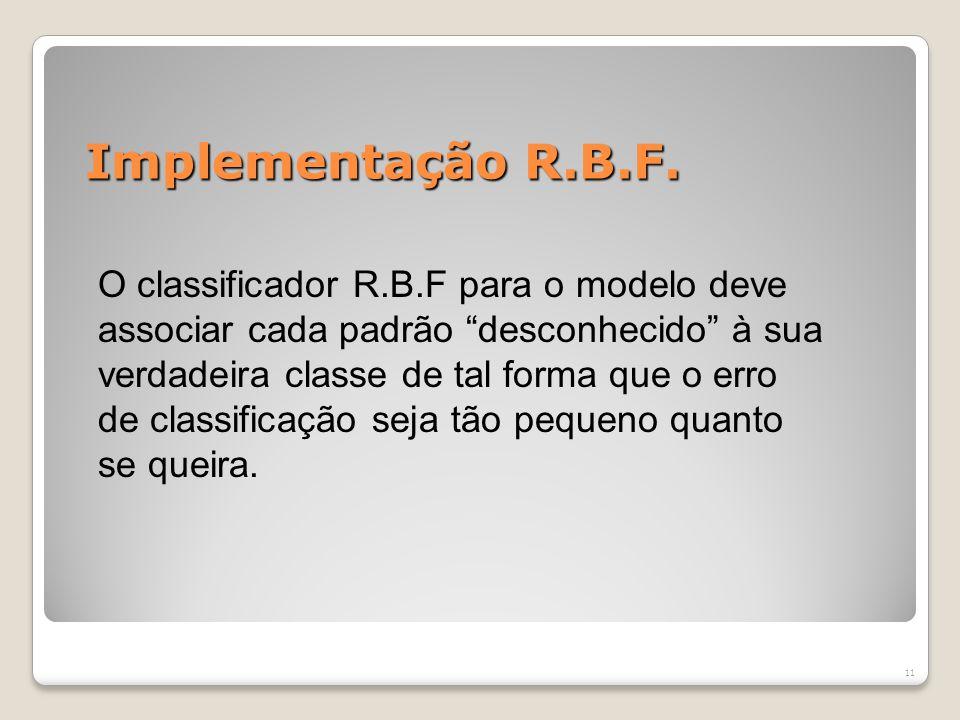Implementação R.B.F.