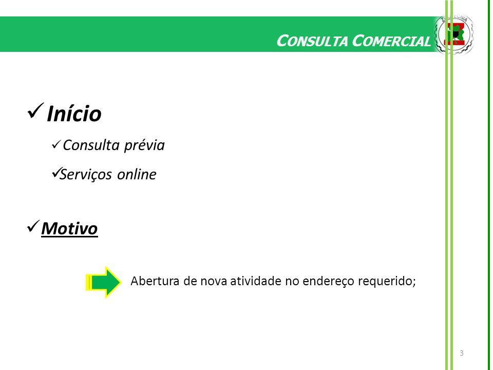 Início Motivo Serviços online Consulta Comercial Consulta prévia
