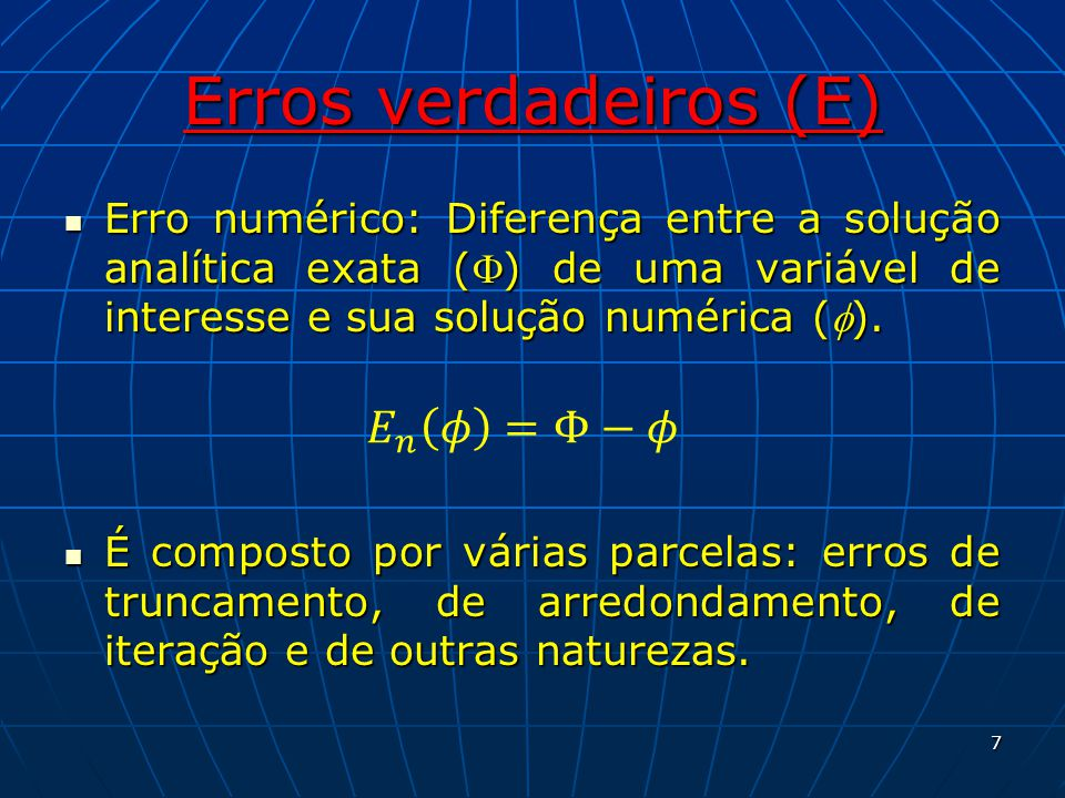 Erros verdadeiros (E) 𝐸 𝑛 𝜙 =Φ−𝜙