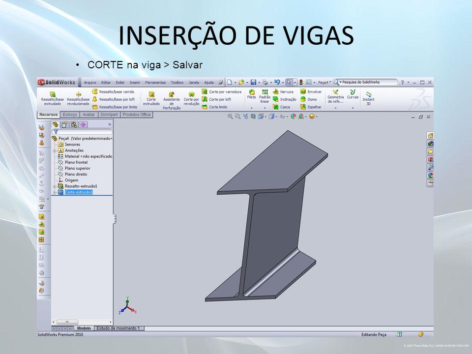 INSERÇÃO DE VIGAS CORTE na viga > Salvar