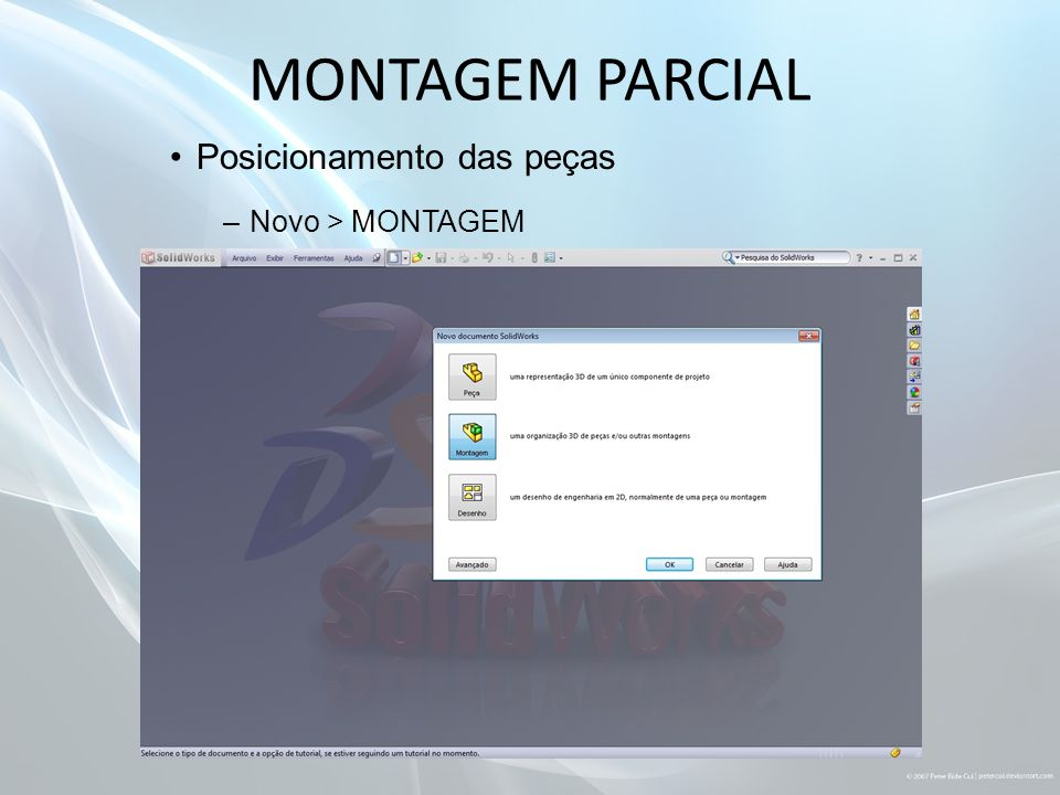 MONTAGEM PARCIAL Posicionamento das peças Novo > MONTAGEM