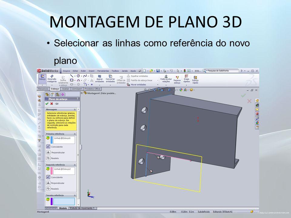 MONTAGEM DE PLANO 3D Selecionar as linhas como referência do novo plano