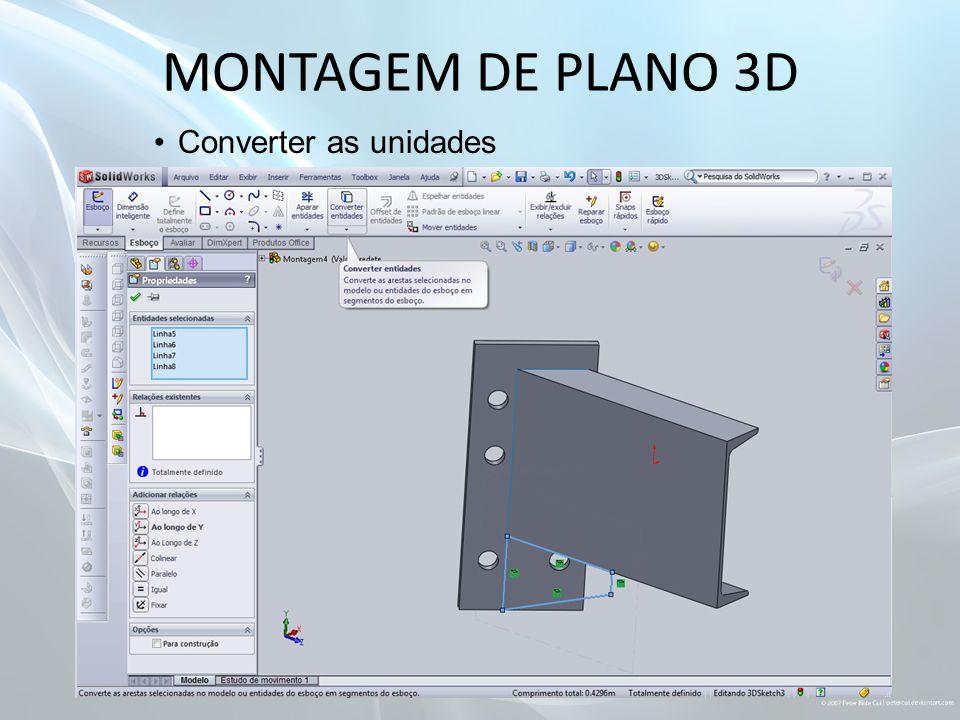 MONTAGEM DE PLANO 3D Converter as unidades