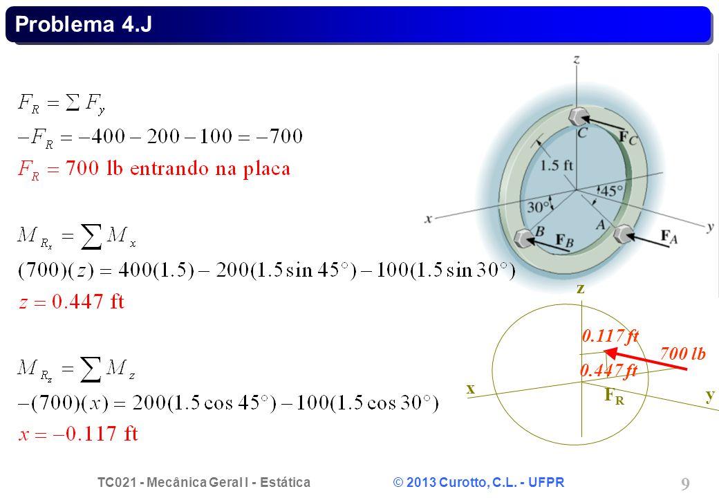 Problema 4.J z 0.117 ft 700 lb 0.447 ft x FR y