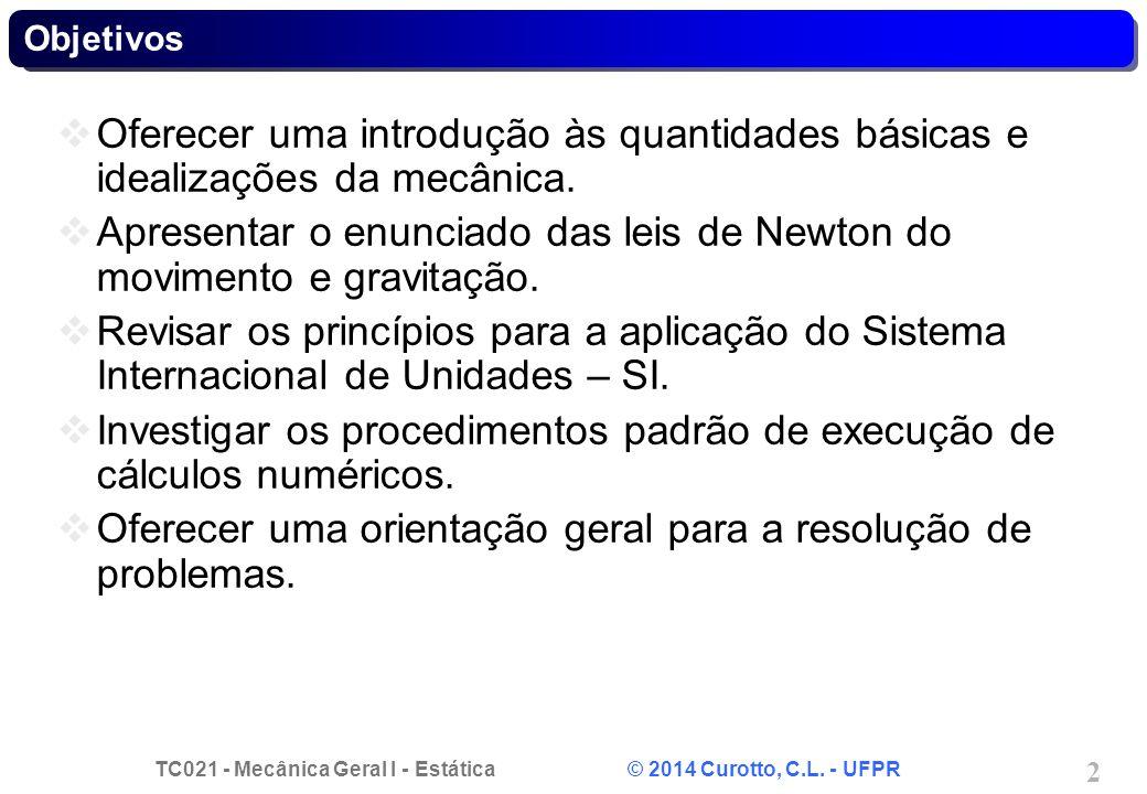 Apresentar o enunciado das leis de Newton do movimento e gravitação.