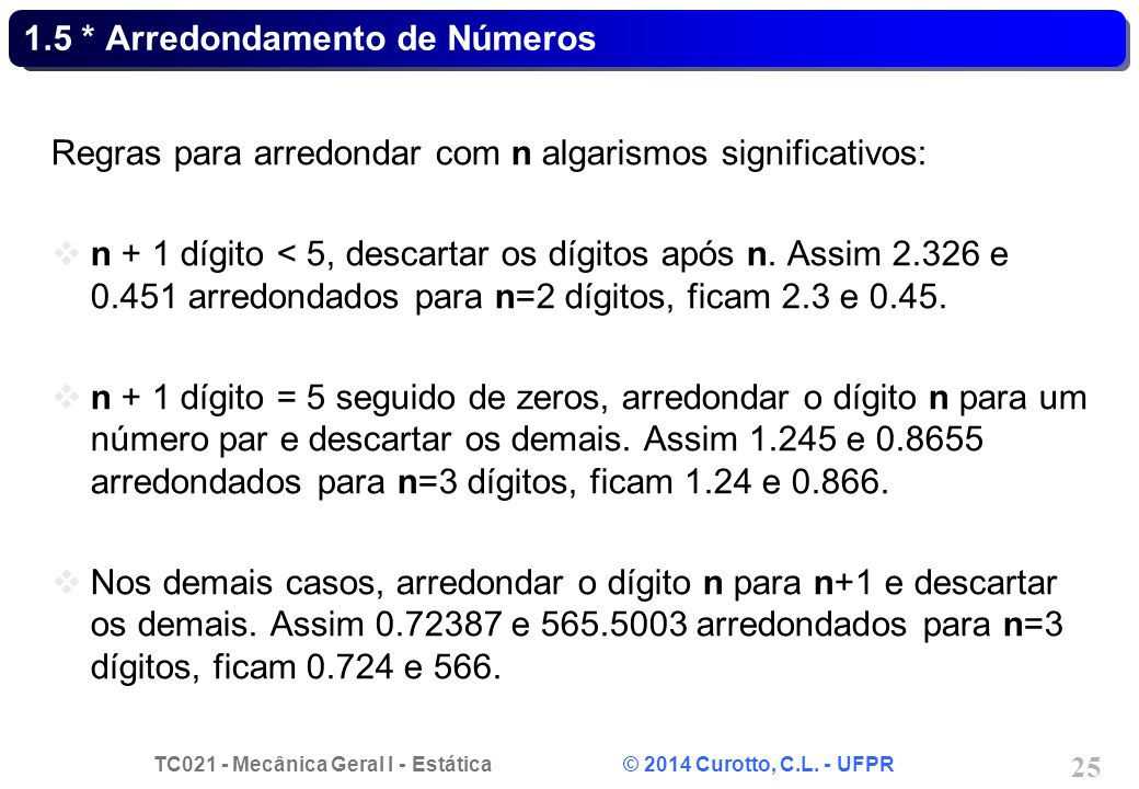 1.5 * Arredondamento de Números