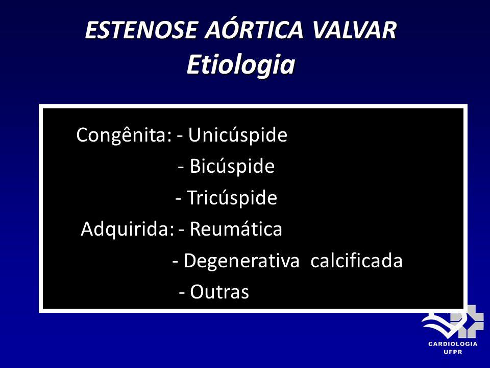ESTENOSE AÓRTICA VALVAR Etiologia