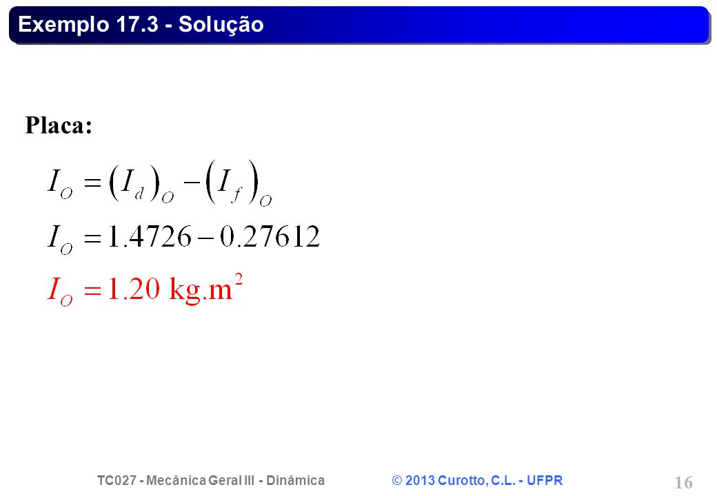 Exemplo 17.3 - Solução Placa: