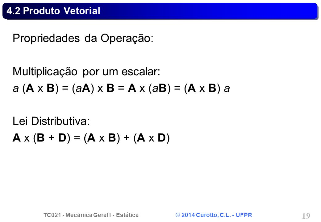 Propriedades da Operação: Multiplicação por um escalar:
