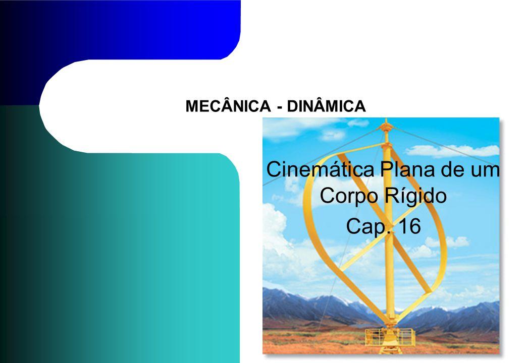 Cinemática Plana de um Corpo Rígido Cap. 16