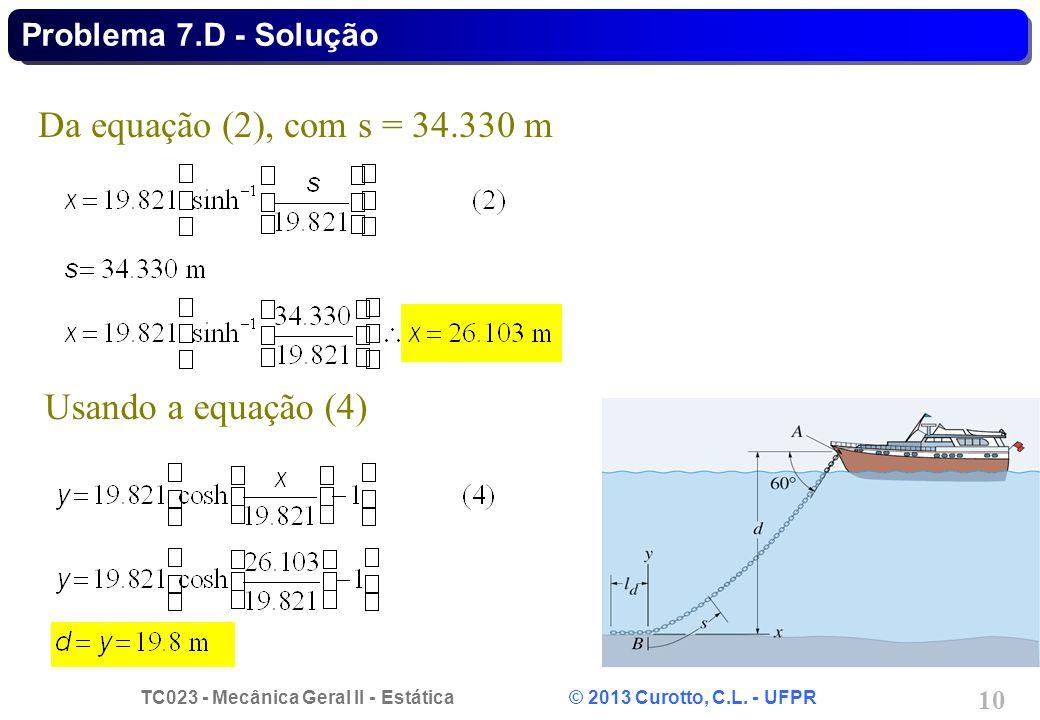 Da equação (2), com s = 34.330 m Usando a equação (4)
