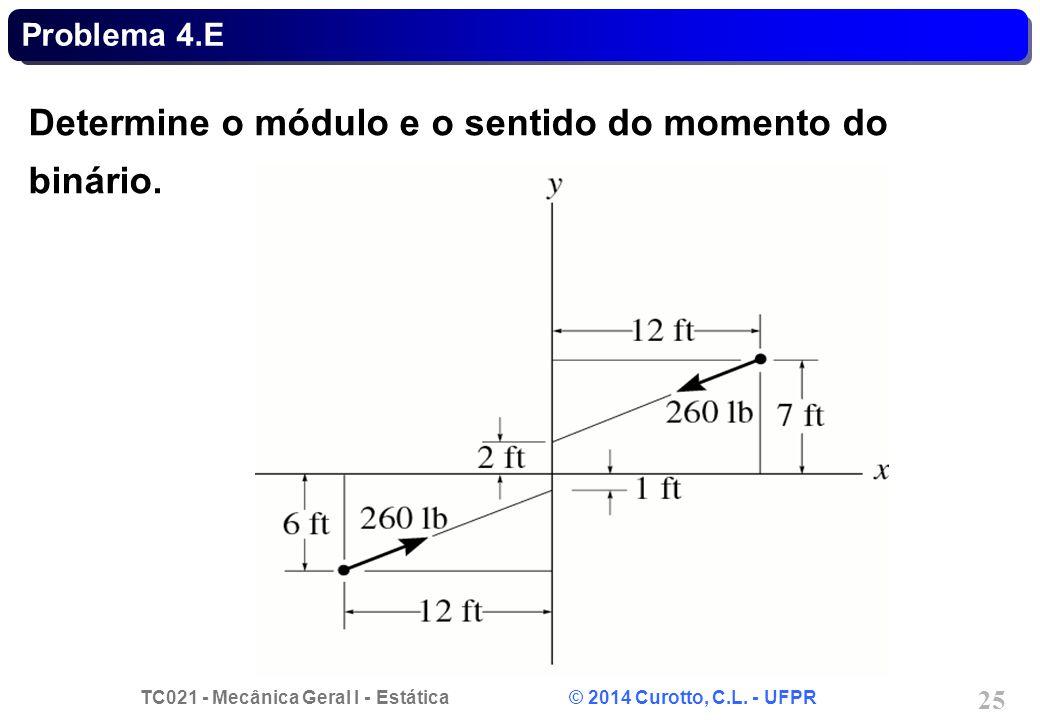 Determine o módulo e o sentido do momento do binário.
