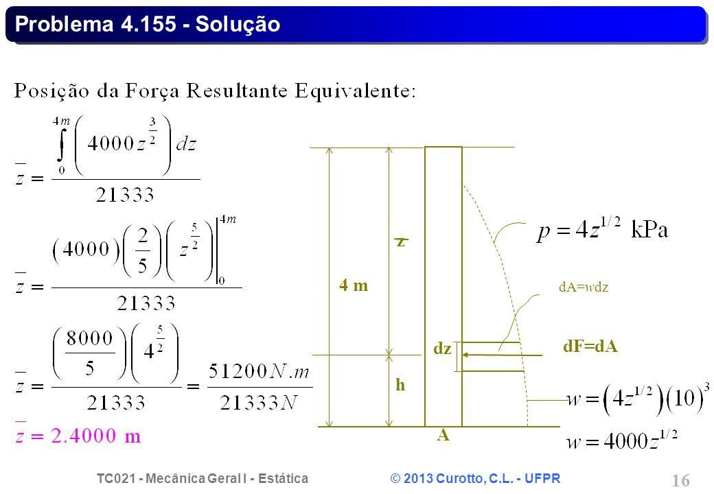 Problema 4.155 - Solução h z dF=dA A 4 m dA=wdz dz