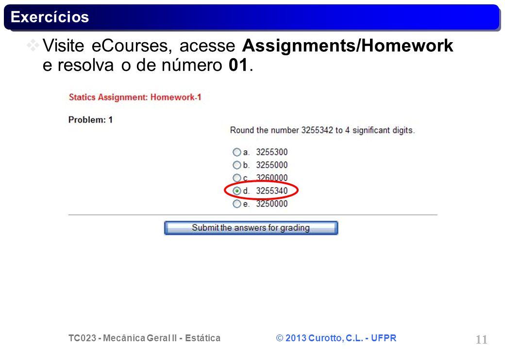Visite eCourses, acesse Assignments/Homework e resolva o de número 01.