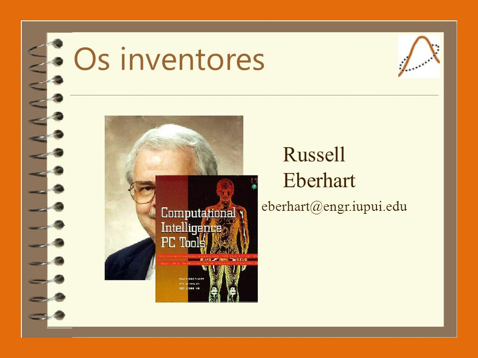 Os inventores Russell Eberhart eberhart@engr.iupui.edu