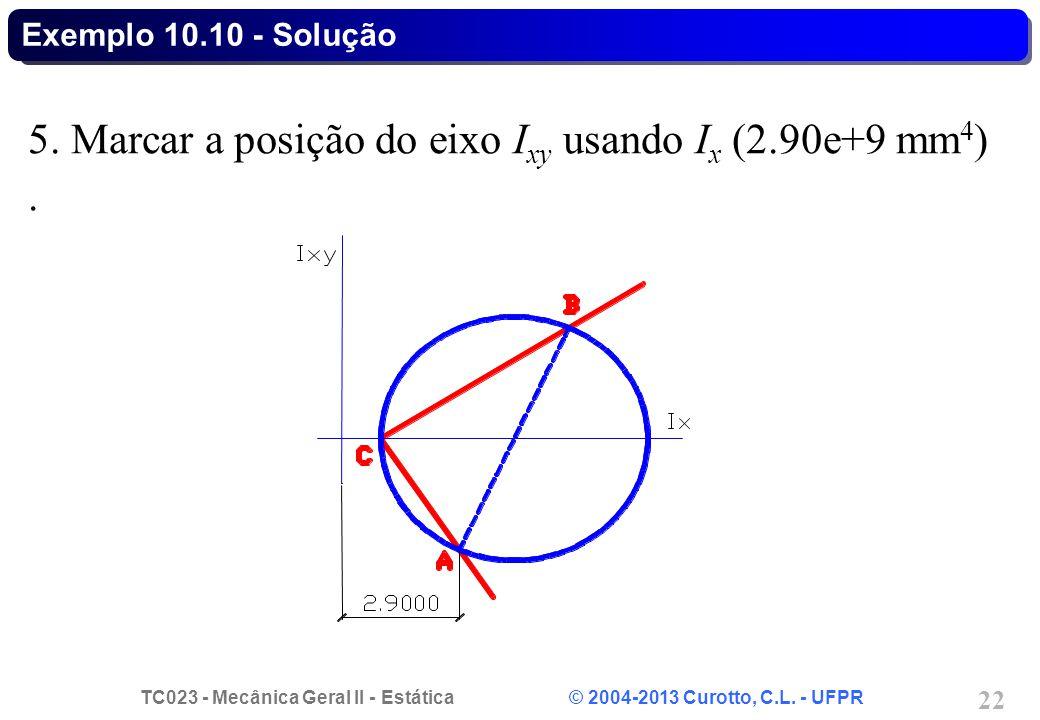 5. Marcar a posição do eixo Ixy usando Ix (2.90e+9 mm4) .