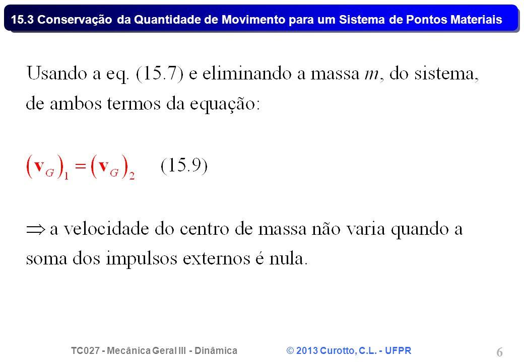 15.3 Conservação da Quantidade de Movimento para um Sistema de Pontos Materiais