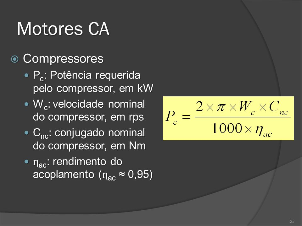 Motores CA Compressores Pc: Potência requerida pelo compressor, em kW