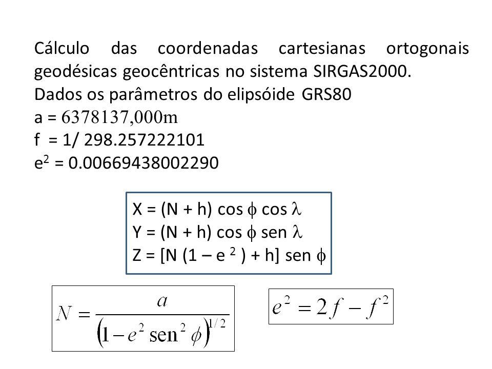 Cálculo das coordenadas cartesianas ortogonais geodésicas geocêntricas no sistema SIRGAS2000.
