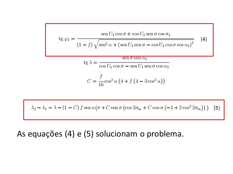 As equações (4) e (5) solucionam o problema.
