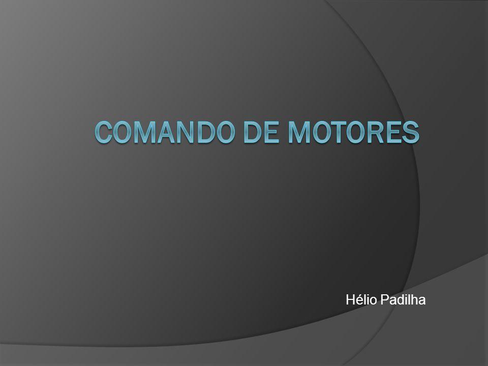 Comando de motores Hélio Padilha