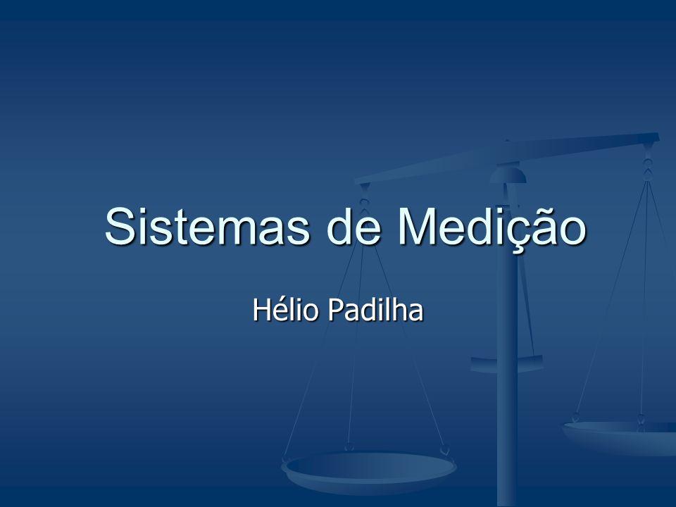 Sistemas de Medição Hélio Padilha