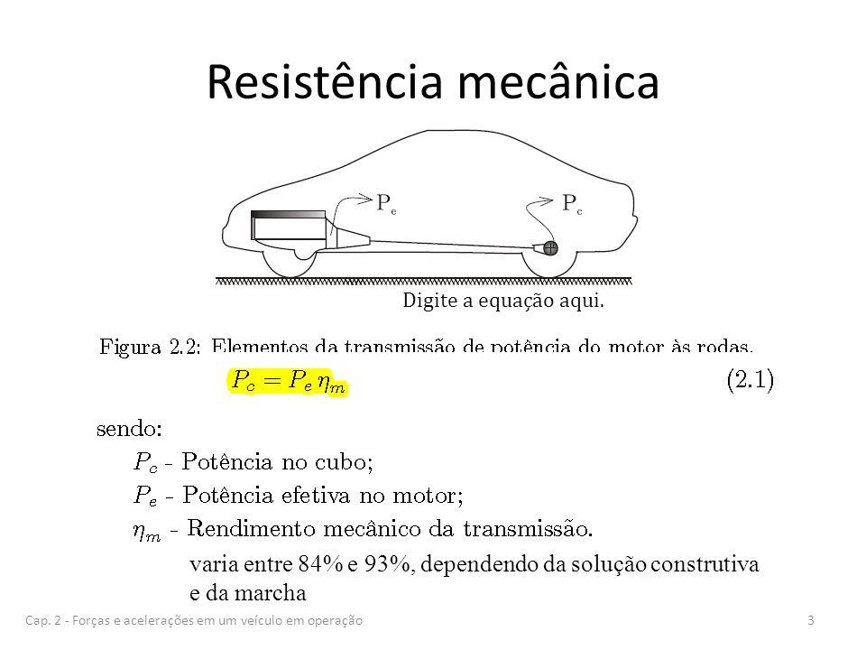 Resistência mecânica Digite a equação aqui. varia entre 84% e 93%, dependendo da solução construtiva.