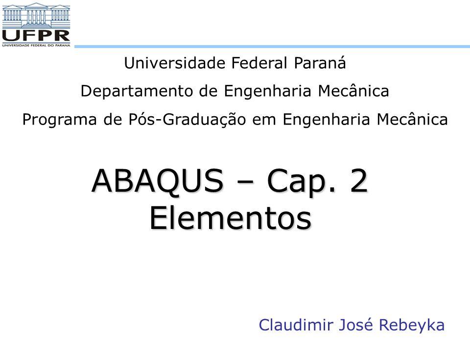 ABAQUS – Cap. 2 Elementos Universidade Federal Paraná