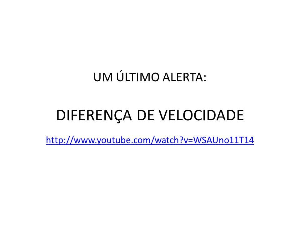 DIFERENÇA DE VELOCIDADE