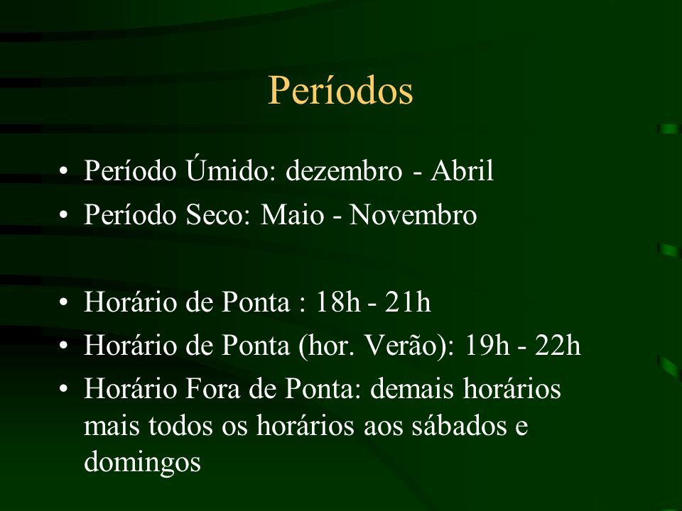 Períodos Período Úmido: dezembro - Abril Período Seco: Maio - Novembro