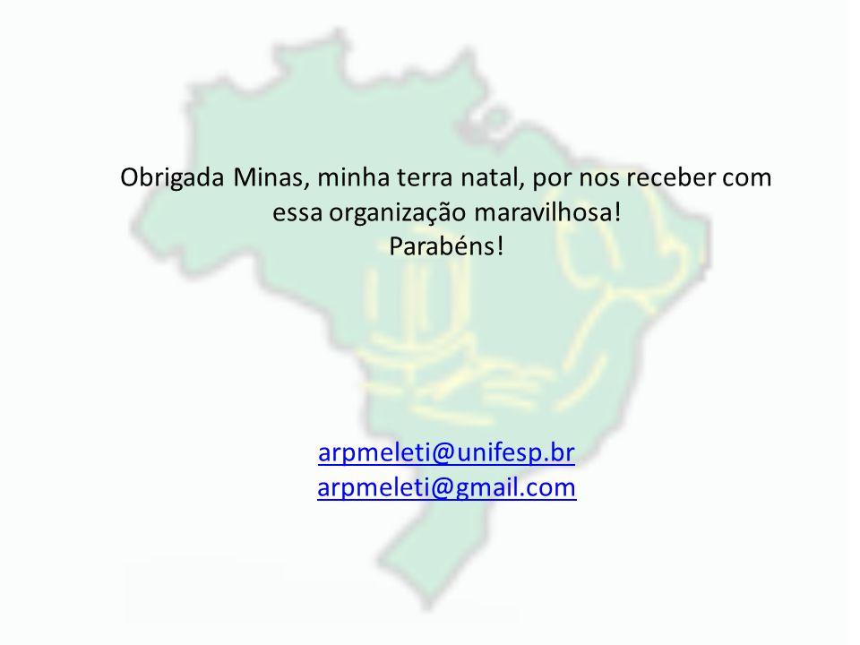 Obrigada Minas, minha terra natal, por nos receber com essa organização maravilhosa!