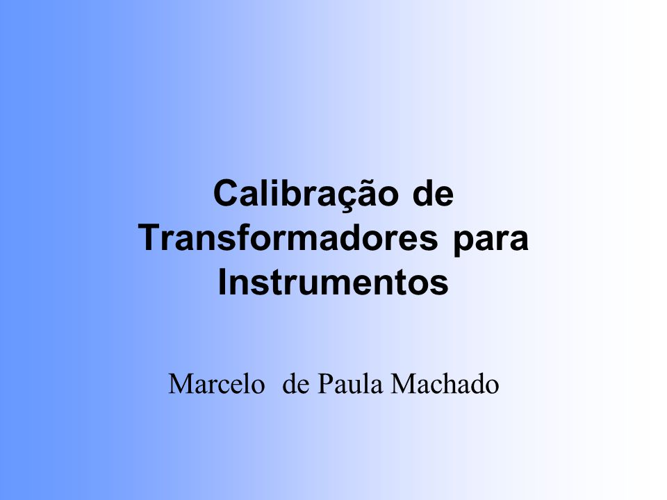 Calibração de Transformadores para Instrumentos