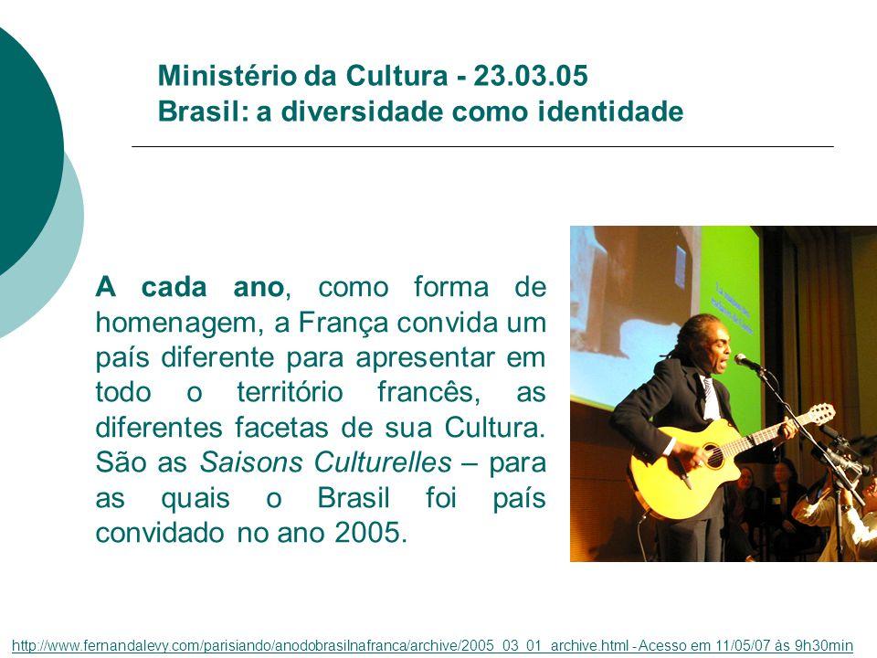 Ministério da Cultura - 23.03.05 Brasil: a diversidade como identidade