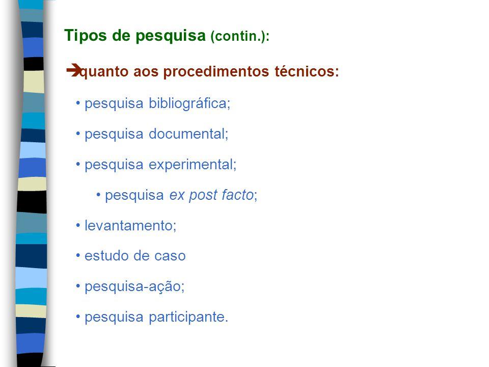Tipos de pesquisa (contin.):
