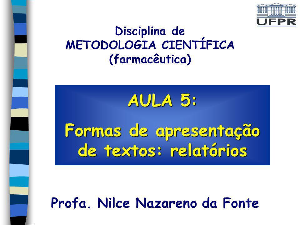 AULA 5: Formas de apresentação de textos: relatórios