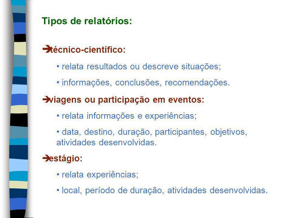 Tipos de relatórios: técnico-científico: