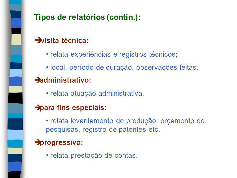 Tipos de relatórios (contin.):