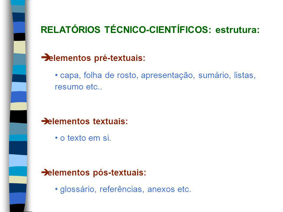 RELATÓRIOS TÉCNICO-CIENTÍFICOS: estrutura: