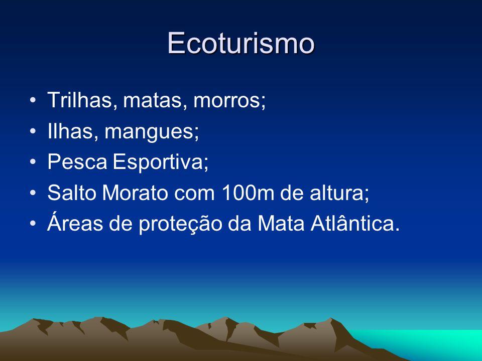 Ecoturismo Trilhas, matas, morros; Ilhas, mangues; Pesca Esportiva;