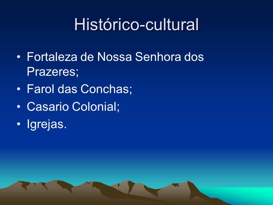Histórico-cultural Fortaleza de Nossa Senhora dos Prazeres;