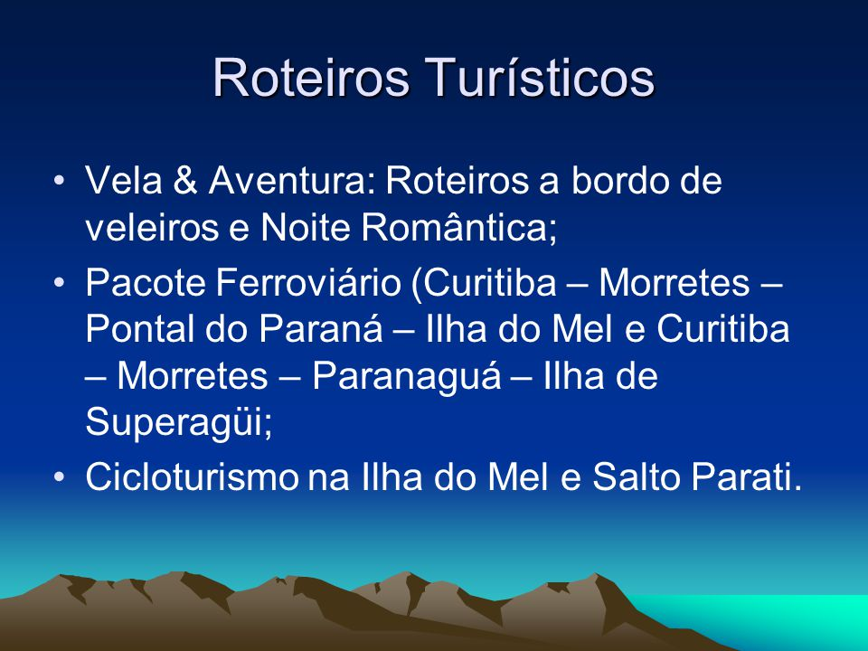 Roteiros Turísticos Vela & Aventura: Roteiros a bordo de veleiros e Noite Romântica;
