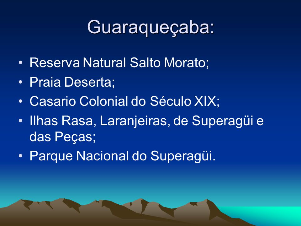 Guaraqueçaba: Reserva Natural Salto Morato; Praia Deserta;