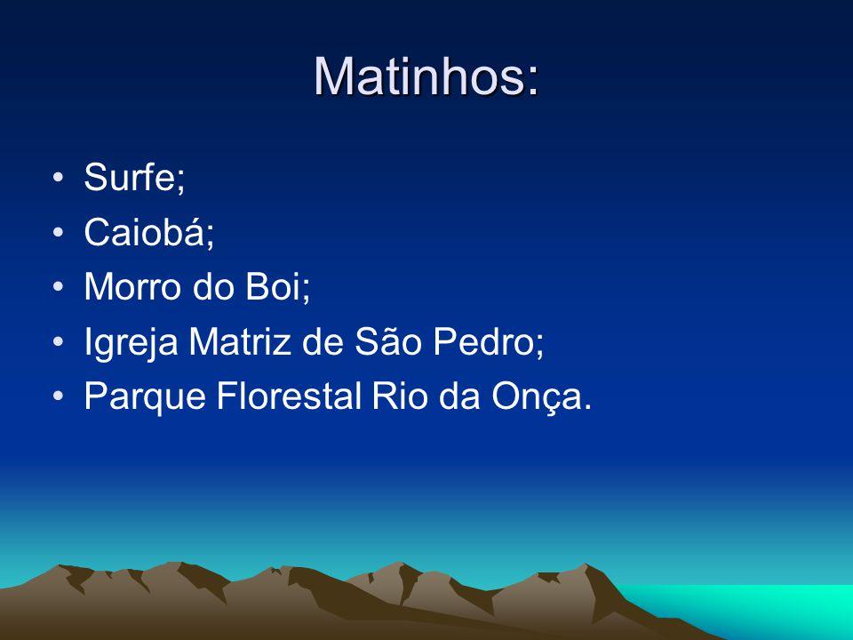 Matinhos: Surfe; Caiobá; Morro do Boi; Igreja Matriz de São Pedro;