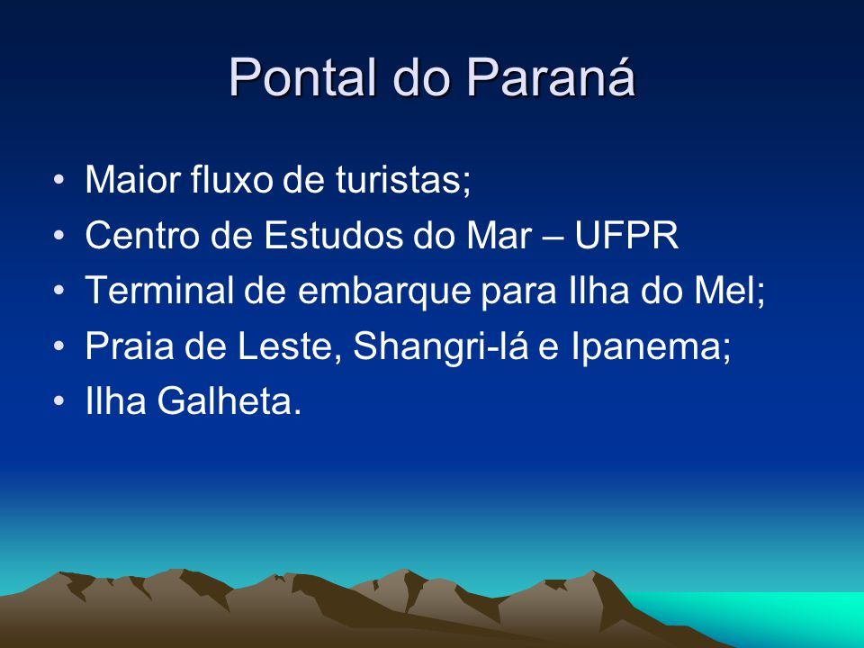Pontal do Paraná Maior fluxo de turistas;