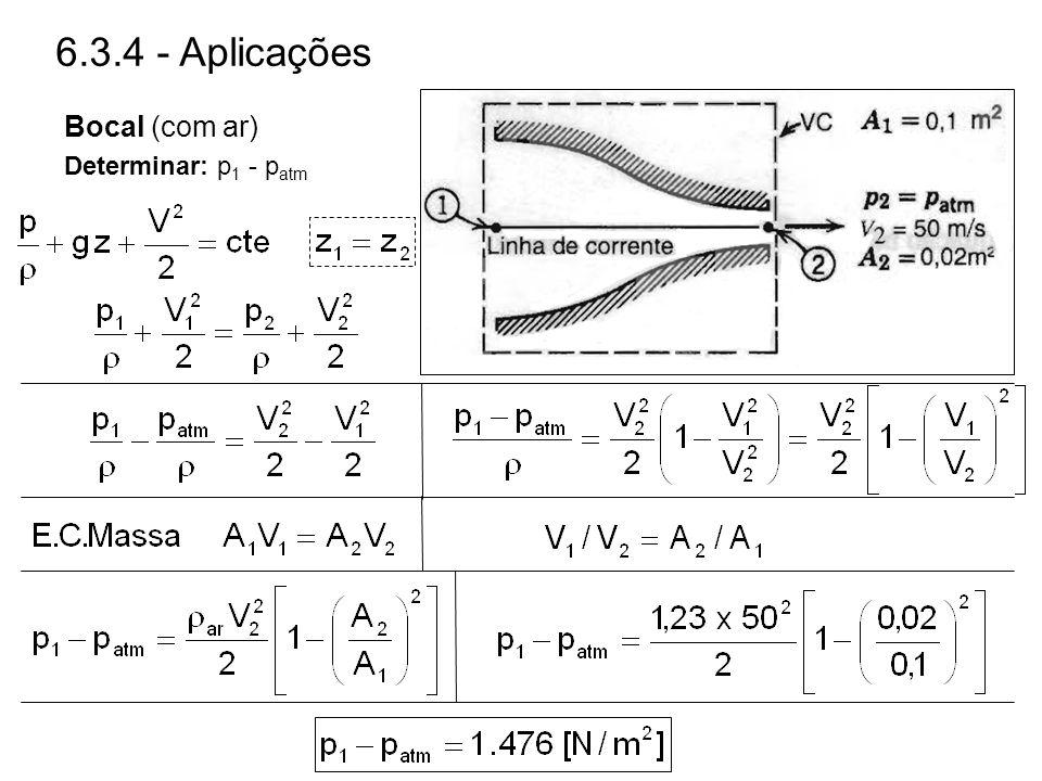 6.3.4 - Aplicações Bocal (com ar) Determinar: p1 - patm