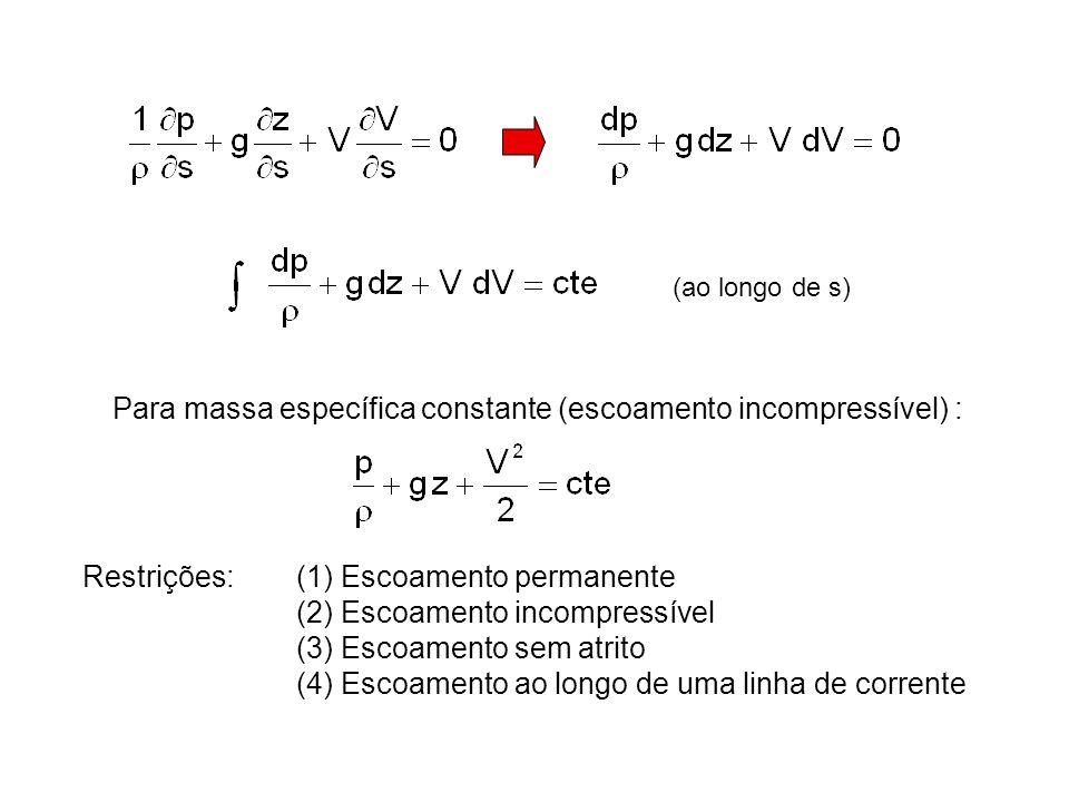 Para massa específica constante (escoamento incompressível) :