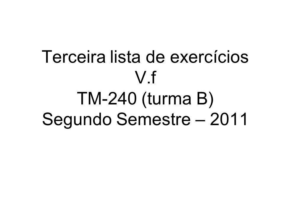 Terceira lista de exercícios V