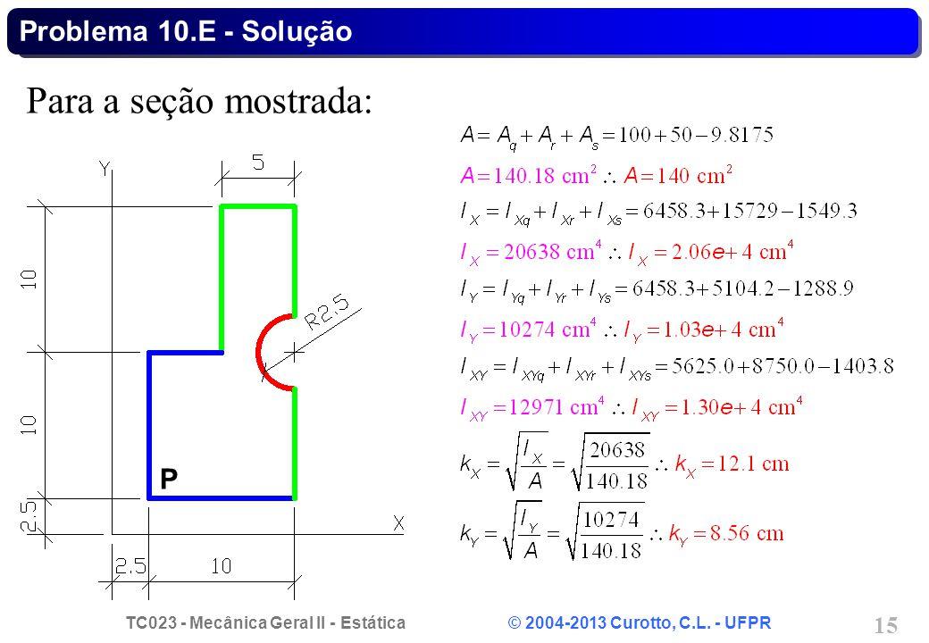 Problema 10.E - Solução Para a seção mostrada: P